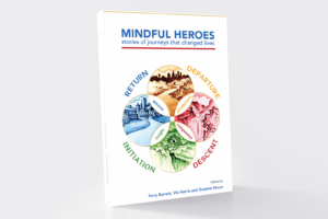 Mindful Heroes – stories of journeys that changed lives